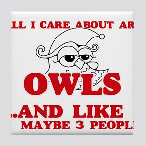 All I care about are Owls Tile Coaster
