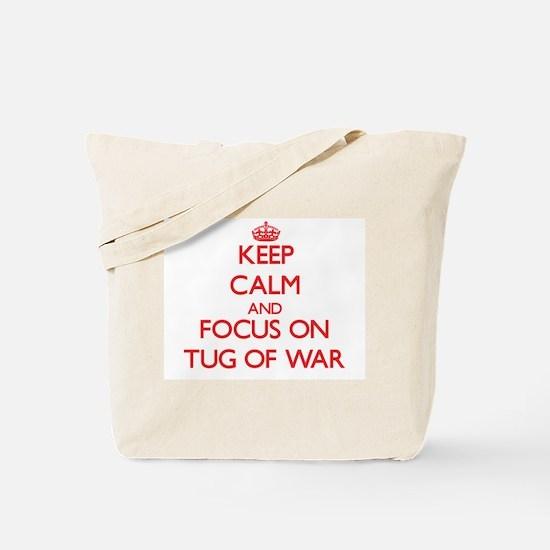 Keep calm and focus on Tug Of War Tote Bag