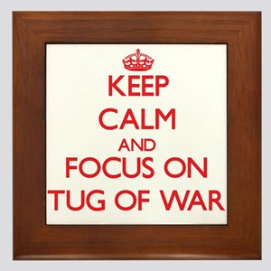 Keep calm and focus on Tug Of War Framed Tile