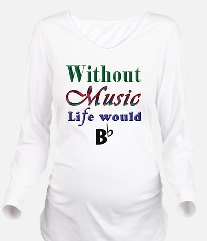 Without Music Long Sleeve Maternity T-Shirt
