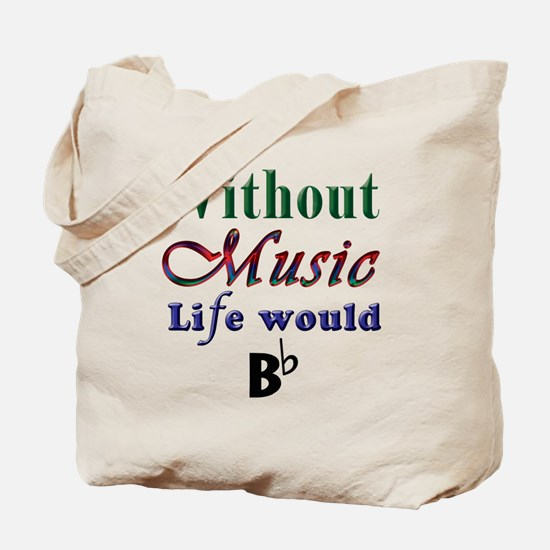 Without Music Tote Bag
