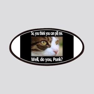 Well, do you, punk? Patches