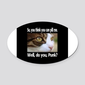 Well, do you, punk? Oval Car Magnet