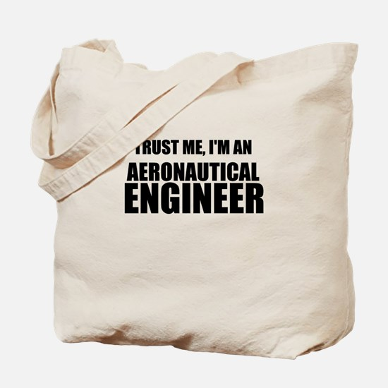 Trust Me, Im An Aeronautical Engineer Tote Bag