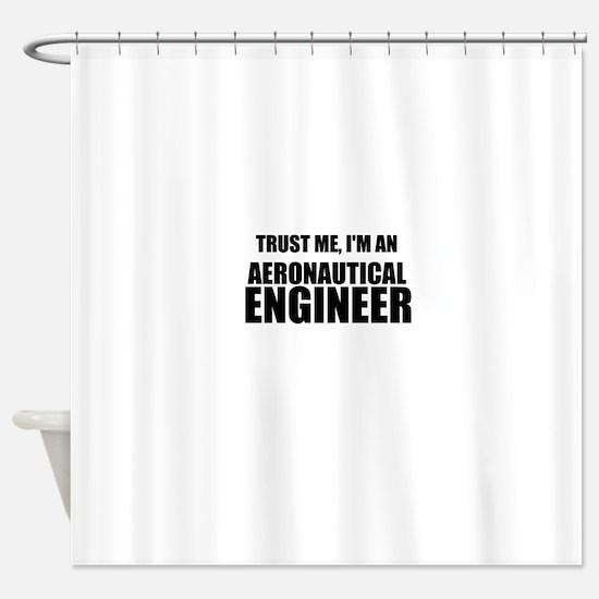 Trust Me, Im An Aeronautical Engineer Shower Curta