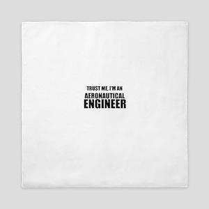 Trust Me, Im An Aeronautical Engineer Queen Duvet