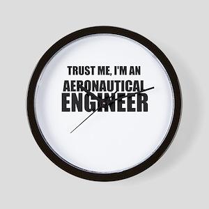 Trust Me, Im An Aeronautical Engineer Wall Clock