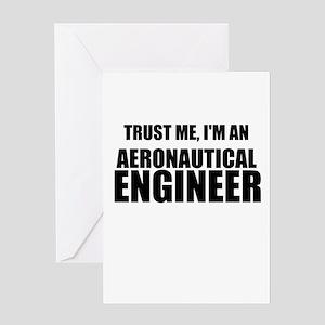 Trust Me, Im An Aeronautical Engineer Greeting Car