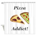 Pizza Addict Shower Curtain