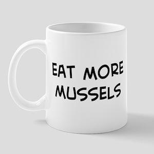 Eat more Mussels Mug