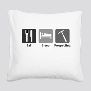 Eat Sleep Prospecting Square Canvas Pillow