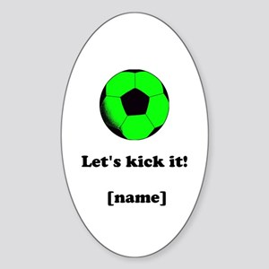 Personalized Lets Kick It! - GREEN Sticker