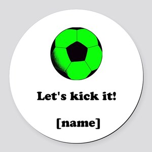 Personalized Lets Kick It! - GREEN Round Car Magne
