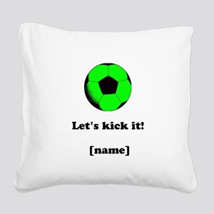 Personalized Lets kick it! - GREEN Square Canvas P