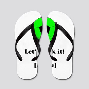 Personalized Lets kick it! - GREEN Flip Flops
