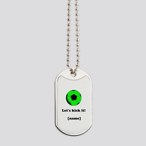 Personalized Lets kick it! - GREEN Dog Tags