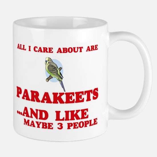 All I care about are Parakeets Mugs