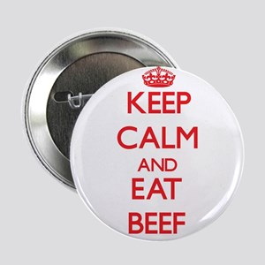 """Keep calm and eat Beef 2.25"""" Button"""