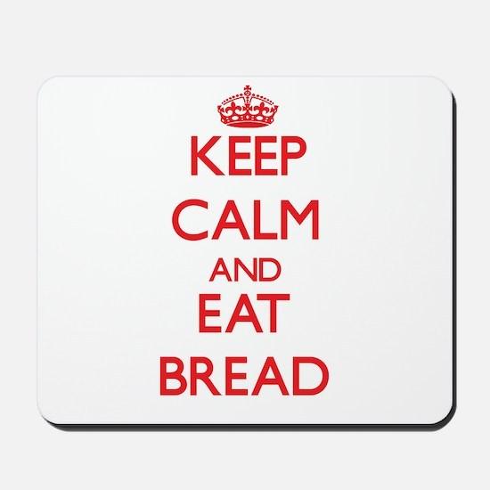 Keep calm and eat Bread Mousepad