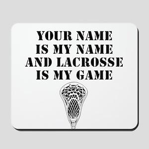 Lacrosse Is My Game (Custom) Mousepad