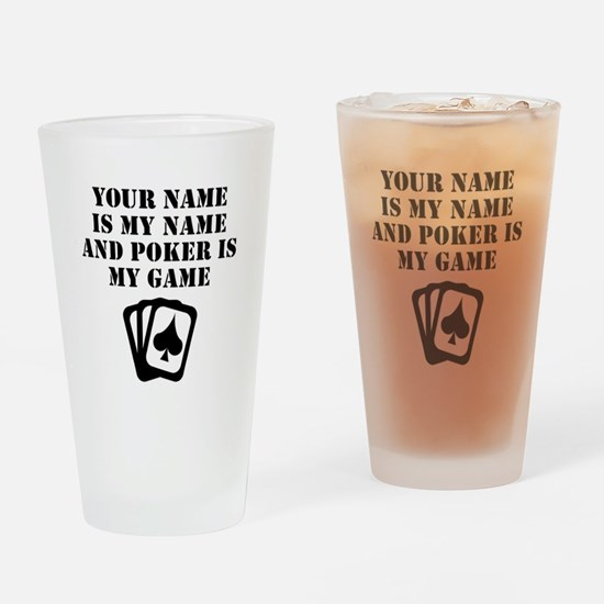 Poker Is My Game (Custom) Drinking Glass