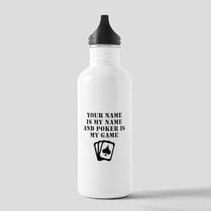 Poker Is My Game (Custom) Water Bottle