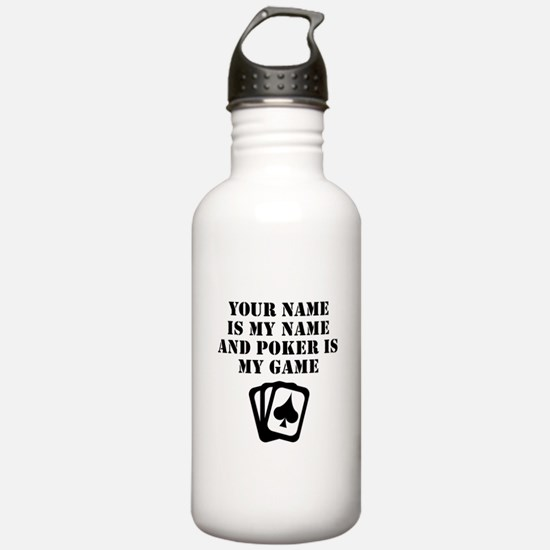 Poker Is My Game (Custom) Water Bottle