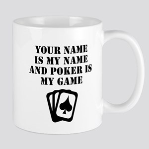 Poker Is My Game (Custom) Mugs