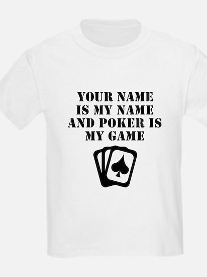 Poker Is My Game (Custom) T-Shirt