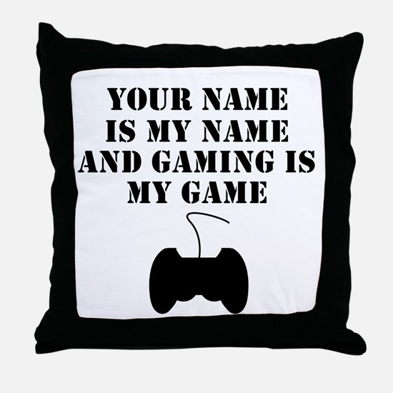 Gaming Is My Game (Custom) Throw Pillow