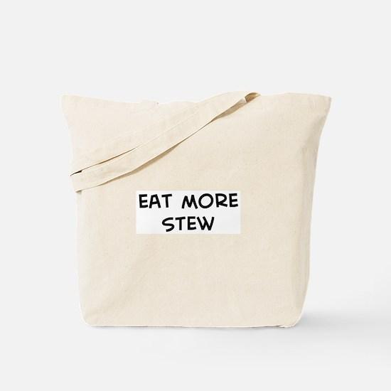 Eat more Stew Tote Bag