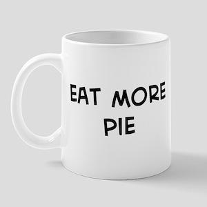 Eat more Pie Mug