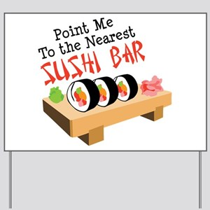Point Me To The Nearest SUSHI BAR Yard Sign