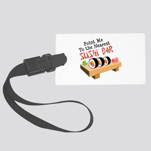 Point Me To The Nearest SUSHI BAR Luggage Tag