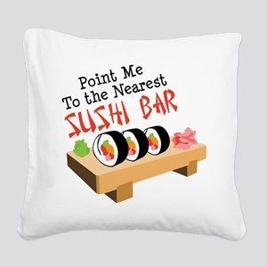 Point Me To The Nearest SUSHI BAR Square Canvas Pi