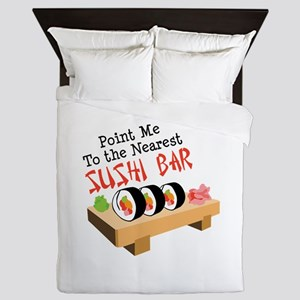 Point Me To The Nearest SUSHI BAR Queen Duvet