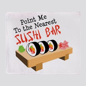 Point Me To The Nearest SUSHI BAR Throw Blanket