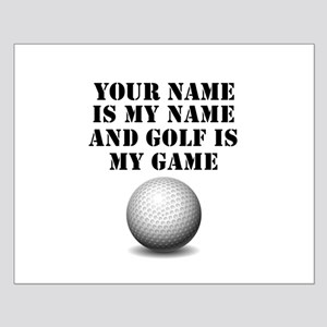 Golf Is My Game (Custom) Posters
