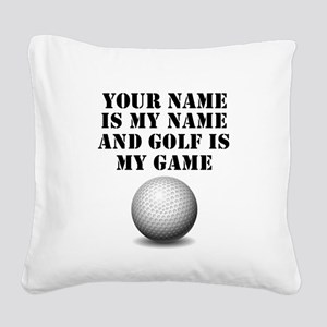 Golf Is My Game (Custom) Square Canvas Pillow