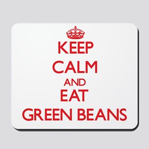 Keep calm and eat Green Beans Mousepad