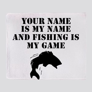 Fishing Is My Game (Custom) Throw Blanket
