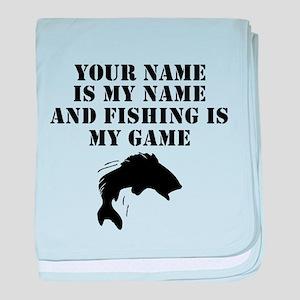 Fishing Is My Game (Custom) baby blanket