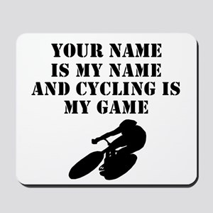 Cycling Is My Game (Custom) Mousepad