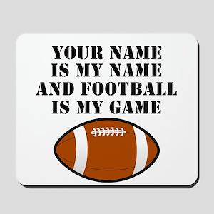 Football Is My Game (Custom) Mousepad