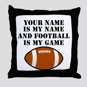 Football Is My Game (Custom) Throw Pillow