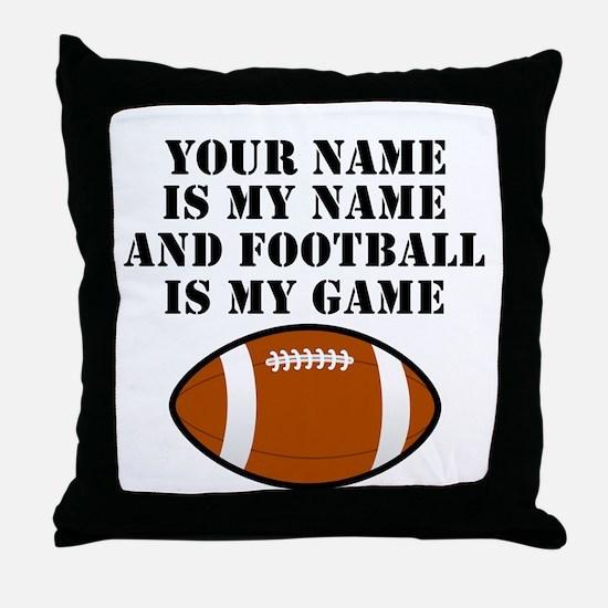 Football Is My Game (Custom) Throw Pillow