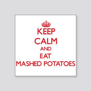 Keep calm and eat Mashed Potatoes Sticker