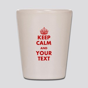 Custom Keep Calm Shot Glass