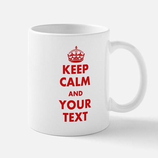 Custom Keep Calm Mugs