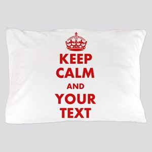 Custom Keep Calm And Carry On Pillow Case
